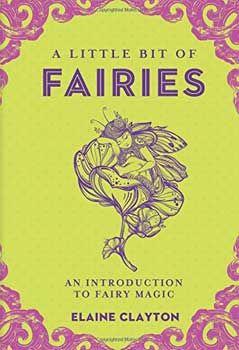 A Little Bit Of Fairies (Hc) By Elaine Clayton
