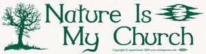 Nature Is My Church Bumper Sticker