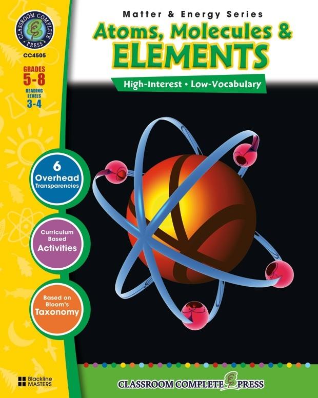 Classroom Complete Regular Education Science Book: Atoms, Molecules & Elements, Grades - 5, 6, 7, 8