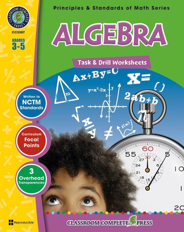 Classroom Complete Regular Education Book: Algebra - Task & Drill Sheets, Grades - 3, 4, 5