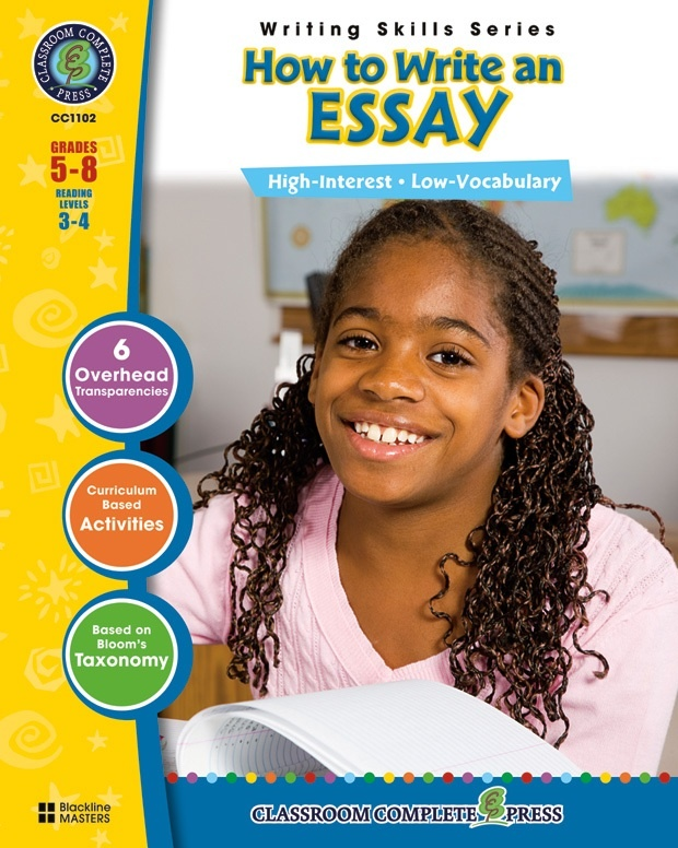 Classroom Complete Regular Education Book: How to Write an Essay, Grades - 5, 6, 7, 8